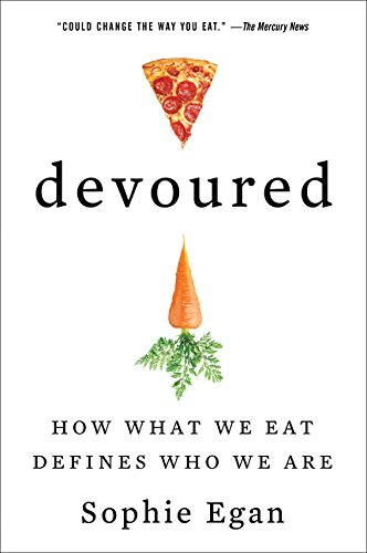 Devoured: How What We Eat Defines Who We Are