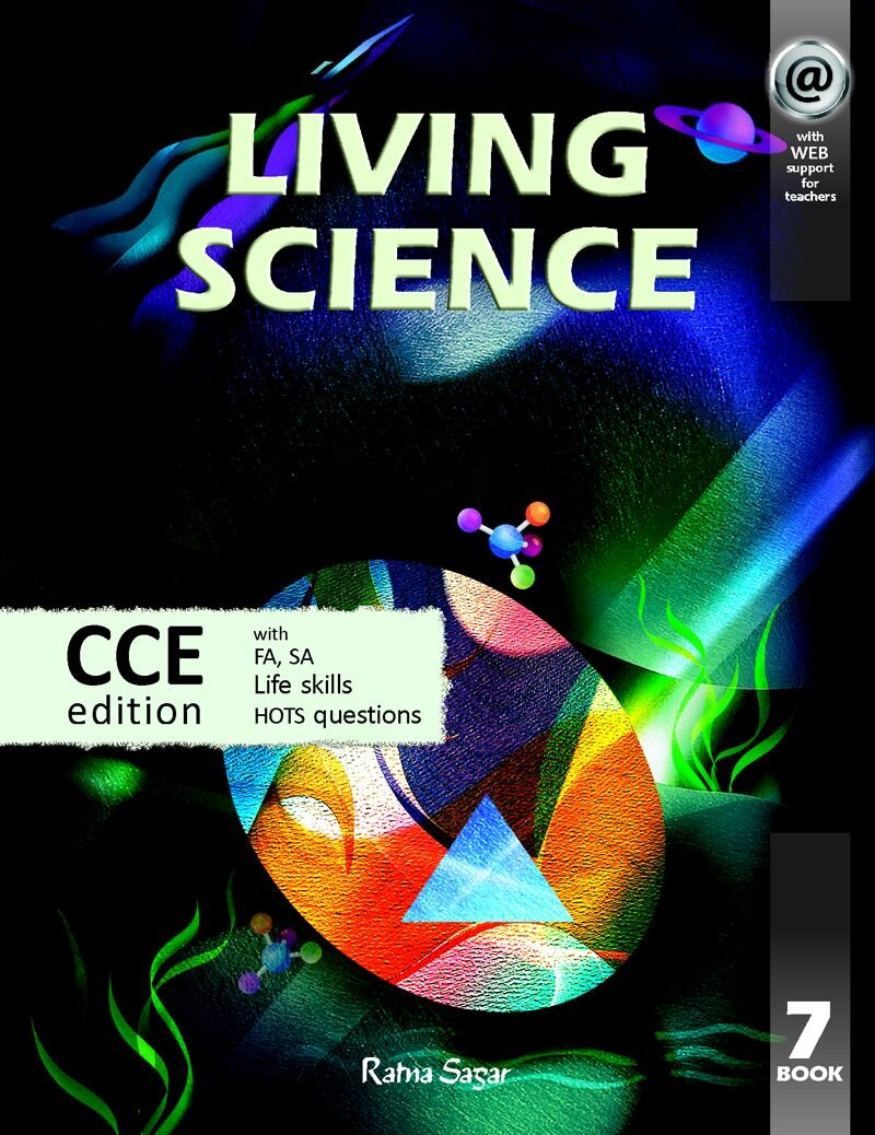 Living Science - 7, CCE Edition